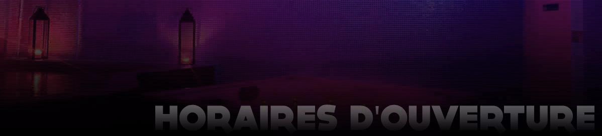 HORAIRES D'OUVERTURE - Sauna Mixte nimes